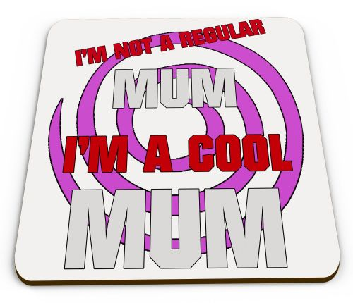 I'm Not A Regular Mum I'm A Cool Mum Funny Novelty Gift COASTER